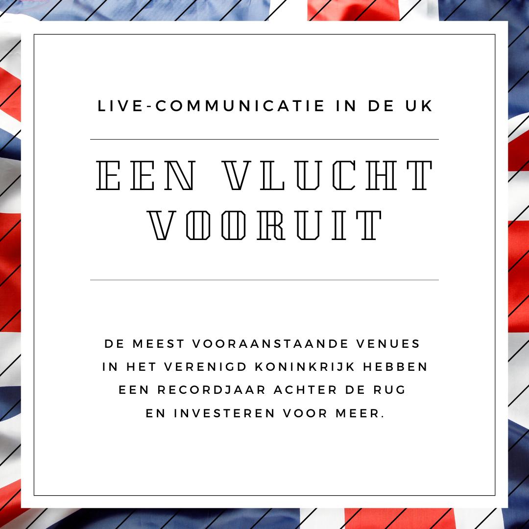 LIVE-COMMUNICATIE IN DE UK: EEN VLUCHT VOORUIT